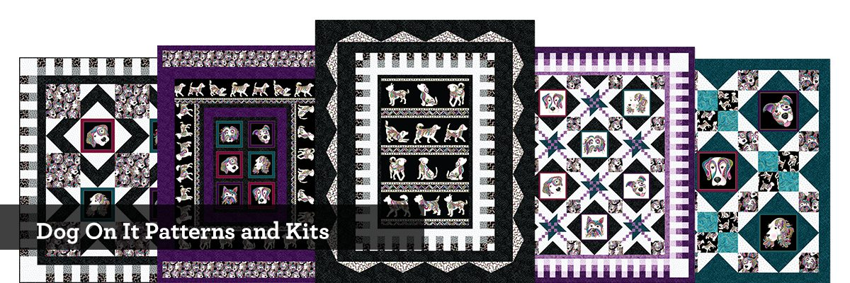 Dog On It Patterns & Kit Quilt Fabrics