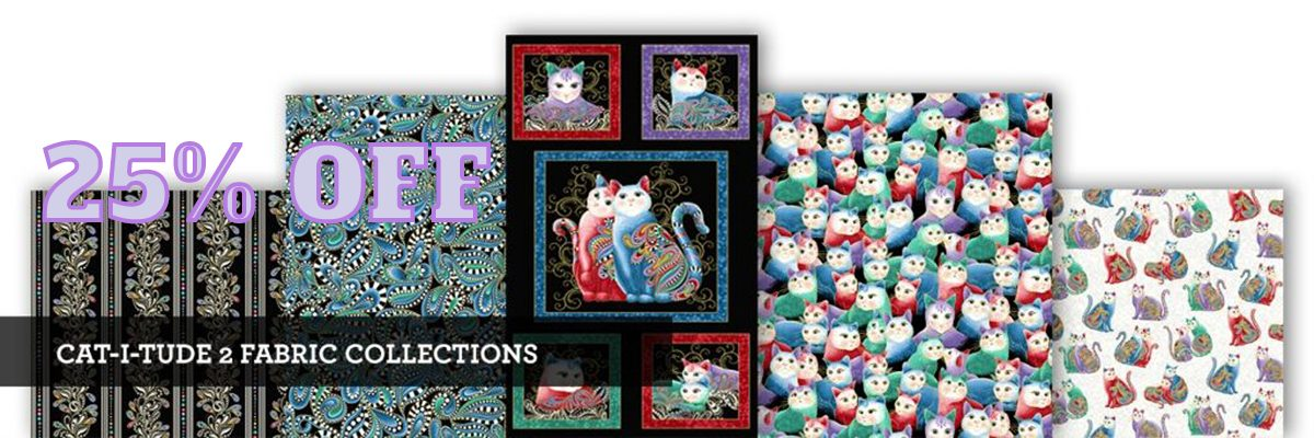 Cat-I-Tude 2 Fabric Collections 25% Off