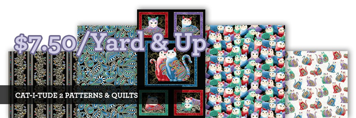 Cat-I-Tude 2 Fabric Collections $7.50 & Up